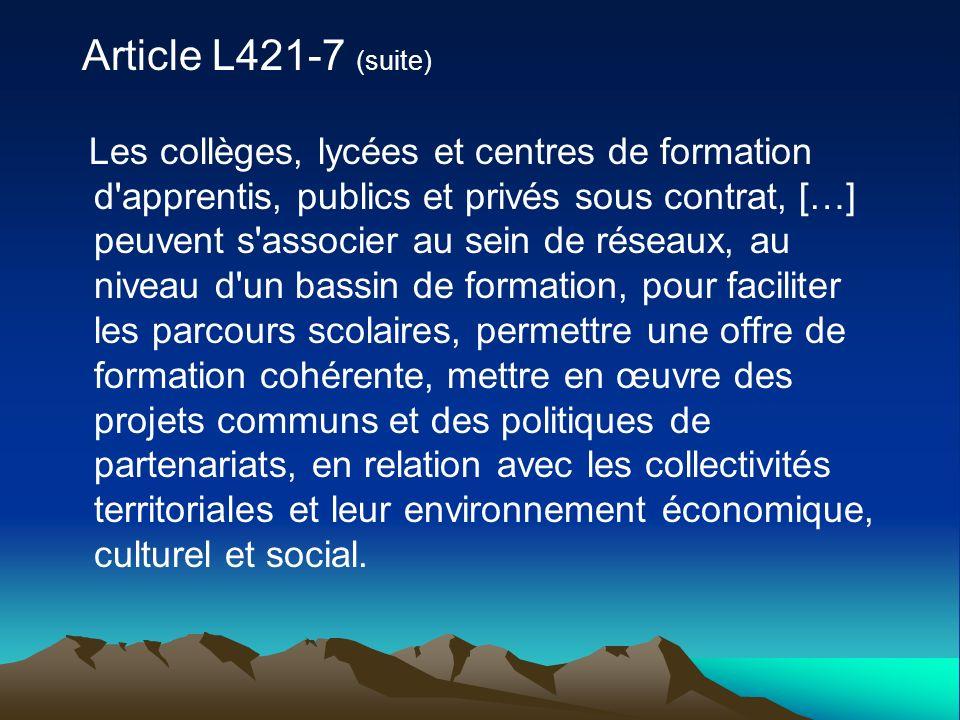 Article L421-7 (suite) Les collèges, lycées et centres de formation d'apprentis, publics et privés sous contrat, […] peuvent s'associer au sein de rés