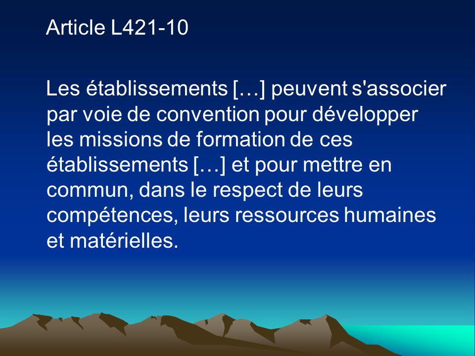 Article L421-10 Les établissements […] peuvent s'associer par voie de convention pour développer les missions de formation de ces établissements […] e