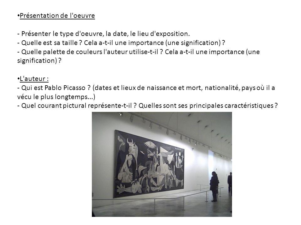 Présentation de l'oeuvre - Présenter le type d'oeuvre, la date, le lieu d'exposition. - Quelle est sa taille ? Cela a-t-il une importance (une signifi