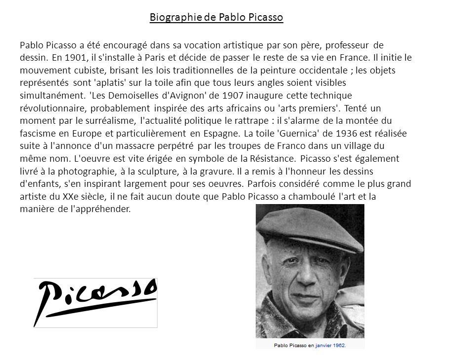 Biographie de Pablo Picasso Pablo Picasso a été encouragé dans sa vocation artistique par son père, professeur de dessin. En 1901, il s'installe à Par