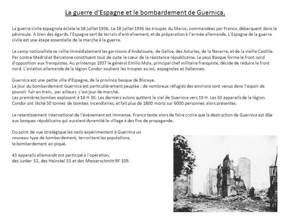 La guerre d'Espagne et le bombardement de Guernica. La guerre civile espagnole éclate le 18 juillet 1936. Le 18 juillet 1936 les troupes du Maroc, com