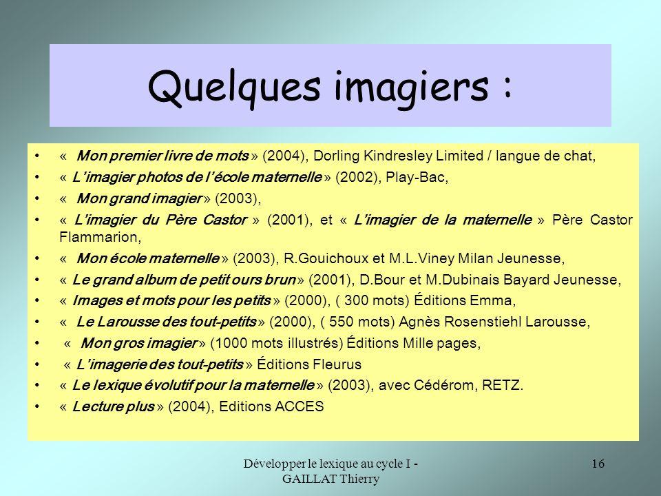 Développer le lexique au cycle I - GAILLAT Thierry 16 Quelques imagiers : « Mon premier livre de mots » (2004), Dorling Kindresley Limited / langue de