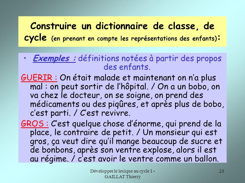 Développer le lexique au cycle I - GAILLAT Thierry 23 Construire un dictionnaire de classe, de cycle (en prenant en compte les représentations des enf