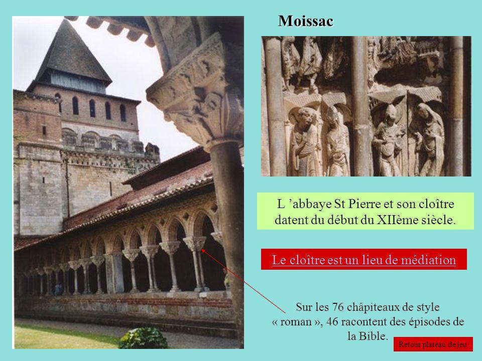 Moissac L abbaye St Pierre et son cloître datent du début du XIIème siècle. Le cloître est un lieu de médiation Sur les 76 châpiteaux de style « roman