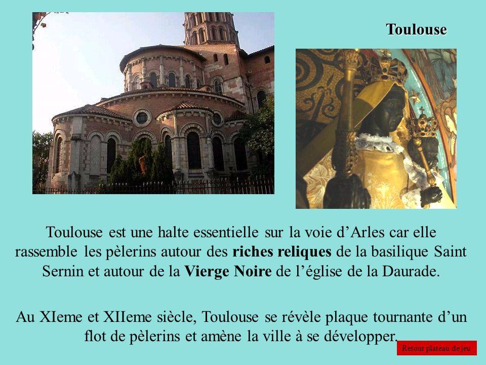 Toulouse Toulouse est une halte essentielle sur la voie dArles car elle rassemble les pèlerins autour des riches reliques de la basilique Saint Sernin