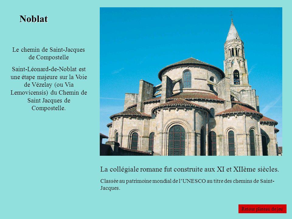 Noblat La collégiale romane fut construite aux XI et XIIème siècles. Classée au patrimoine mondial de lUNESCO au titre des chemins de Saint- Jacques.