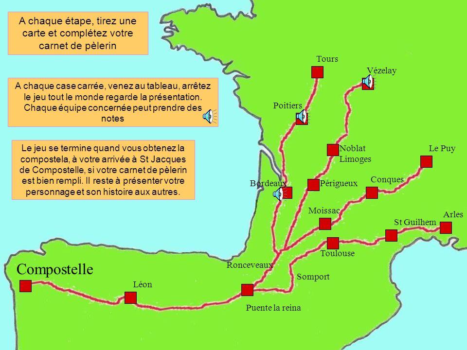 Tours Vézelay Le Puy Arles Compostelle A chaque étape, tirez une carte et complétez votre carnet de pèlerin A chaque case carrée, venez au tableau, ar