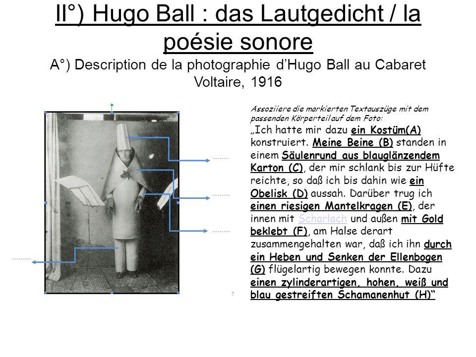 II°) Hugo Ball : das Lautgedicht / la poésie sonore A°) Description de la photographie dHugo Ball au Cabaret Voltaire, 1916 Assoziiere die markierten