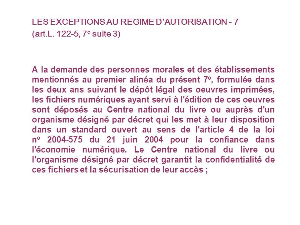 LES EXCEPTIONS AU REGIME DAUTORISATION - 7 (art.L.