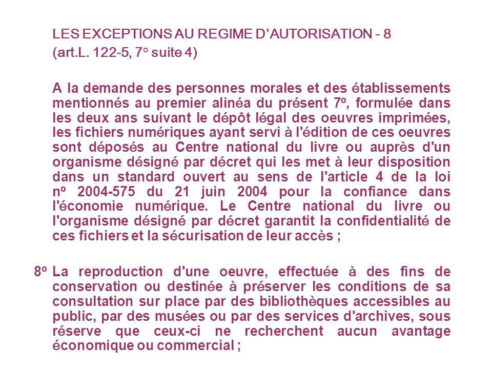 LES EXCEPTIONS AU REGIME DAUTORISATION - 8 (art.L.