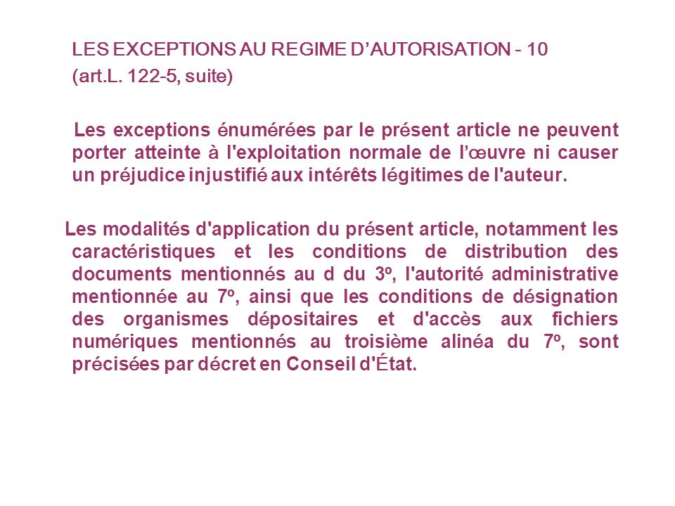 LES EXCEPTIONS AU REGIME DAUTORISATION - 10 (art.L.