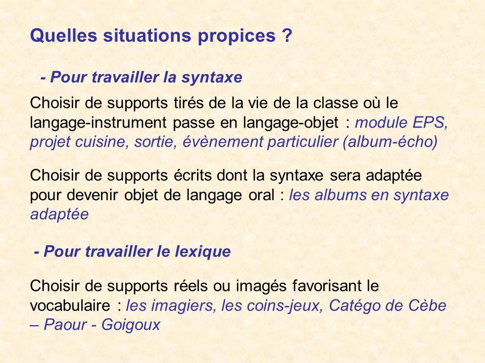 Quelles situations propices ? Choisir de supports tirés de la vie de la classe où le langage-instrument passe en langage-objet : module EPS, projet cu