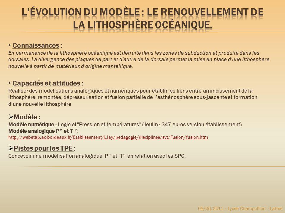 08/06/2011 - Lycée Champollion - Lattes Connaissances : En permanence de la lithosphère océanique est détruite dans les zones de subduction et produit