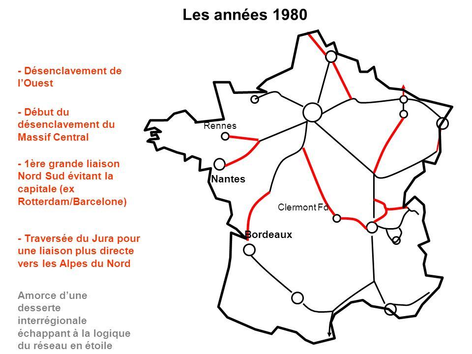 Les années 1980 - Désenclavement de lOuest Nantes Rennes Bordeaux Clermont Fd - Début du désenclavement du Massif Central - 1ère grande liaison Nord S