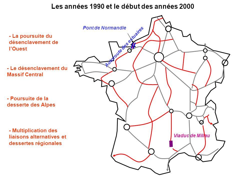 Les années 1990 et le début des années 2000 - La poursuite du désenclavement de lOuest Autoroute des estuaires Pont de Normandie - Le désenclavement d