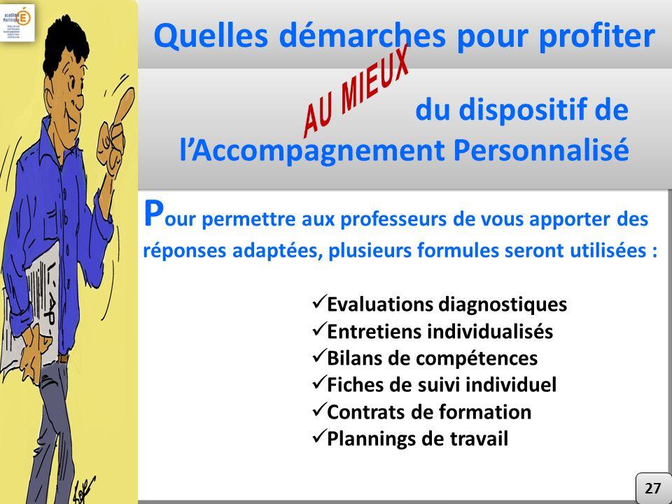 P our permettre aux professeurs de vous apporter des réponses adaptées, plusieurs formules seront utilisées : Evaluations diagnostiques Entretiens ind