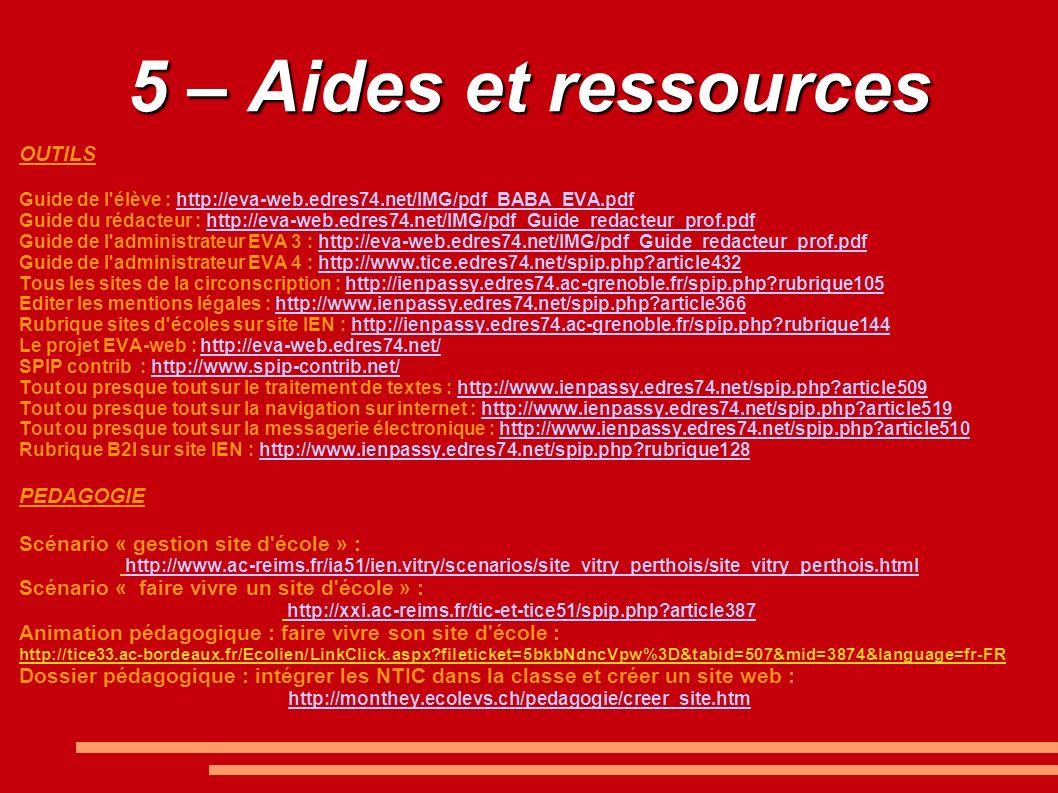 5 – Aides et ressources OUTILS Guide de l'élève : http://eva-web.edres74.net/IMG/pdf_BABA_EVA.pdfhttp://eva-web.edres74.net/IMG/pdf_BABA_EVA.pdf Guide