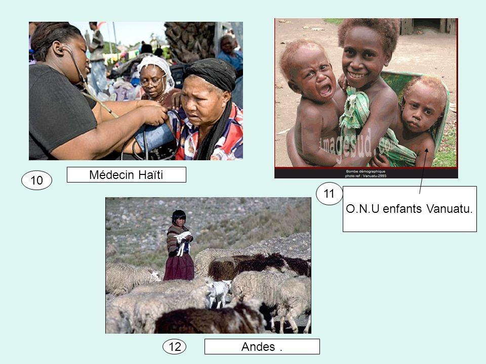 O.N.U enfants Vanuatu. Médecin Haïti Andes. 10 11 12