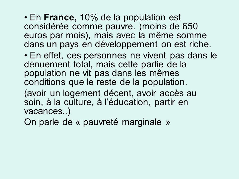 En France, 10% de la population est considérée comme pauvre.