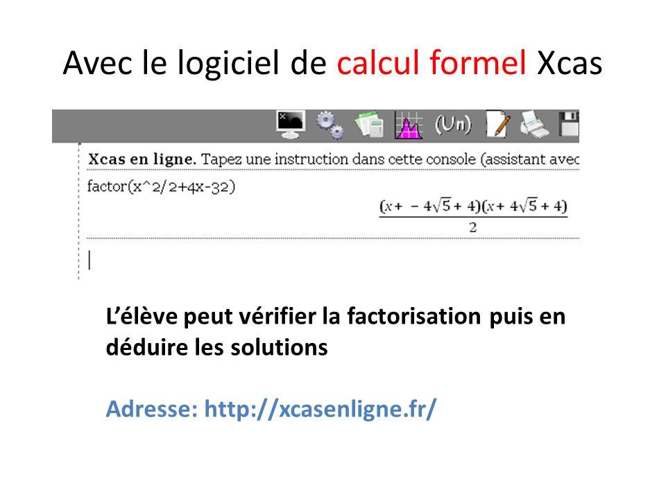 Avec le logiciel de calcul formel Xcas Lélève peut vérifier la factorisation puis en déduire les solutions Adresse: http://xcasenligne.fr/