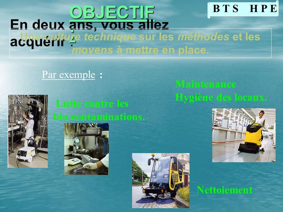 OBJECTI F : En deux ans, vous allez acquérir : Une culture technique sur les méthodes et les moyens à mettre en place. Dépollution et collecte des eau