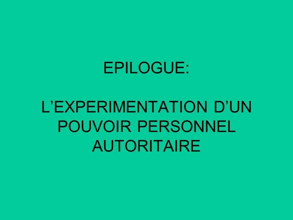 EPILOGUE: LEXPERIMENTATION DUN POUVOIR PERSONNEL AUTORITAIRE