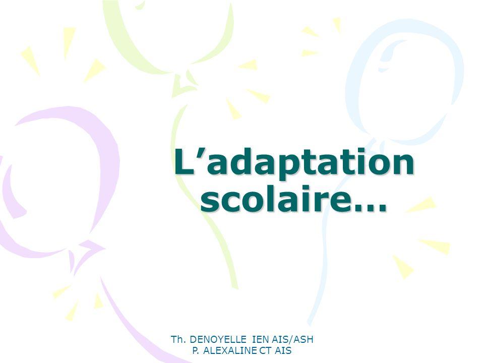 Th. DENOYELLE IEN AIS/ASH P. ALEXALINE CT AIS Ladaptation scolaire…