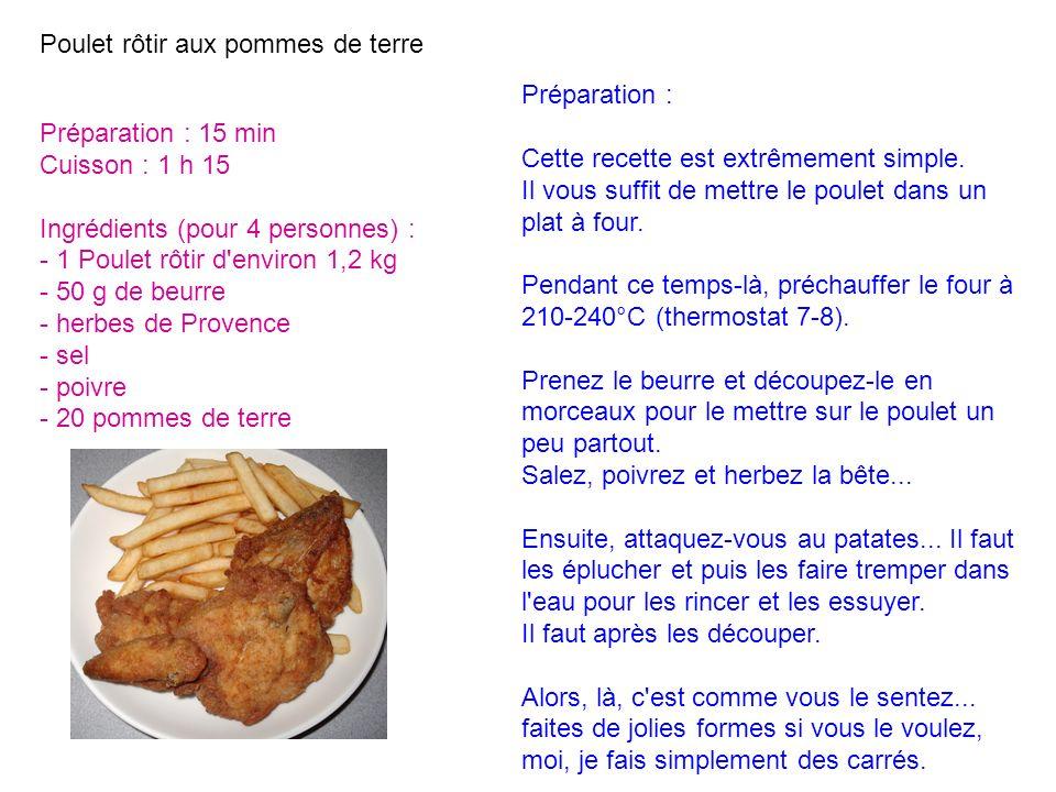 Préparation : 15 min Cuisson : 1 h 15 Ingrédients (pour 4 personnes) : - 1 Poulet rôtir d'environ 1,2 kg - 50 g de beurre - herbes de Provence - sel -