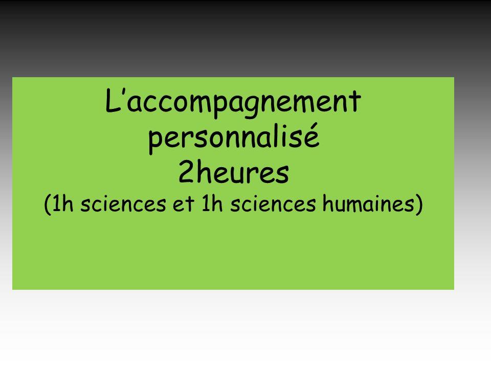 Laccompagnement personnalisé 2heures (1h sciences et 1h sciences humaines)
