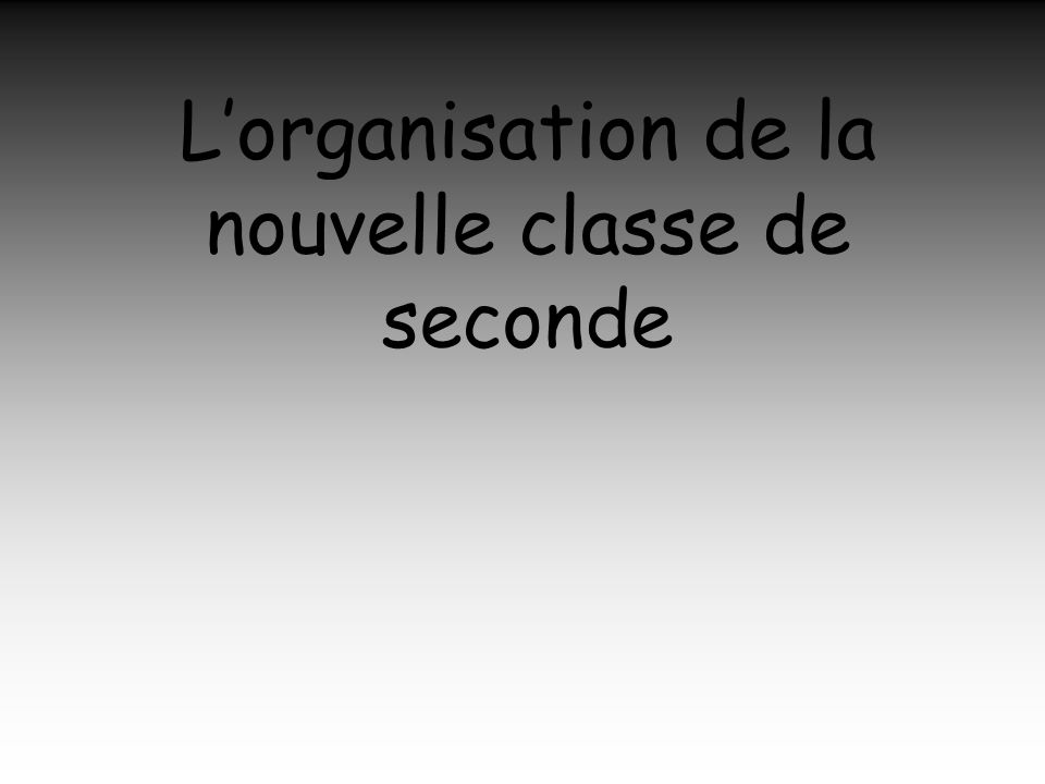 Lorganisation de la nouvelle classe de seconde
