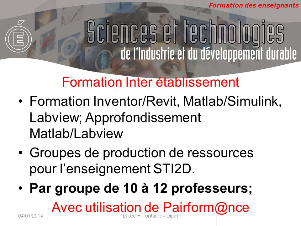 Formation des enseignants CNAM, 22 & 23 novembre 2010 Formation Inter établissement Formation Inventor/Revit, Matlab/Simulink, Labview; Approfondissem