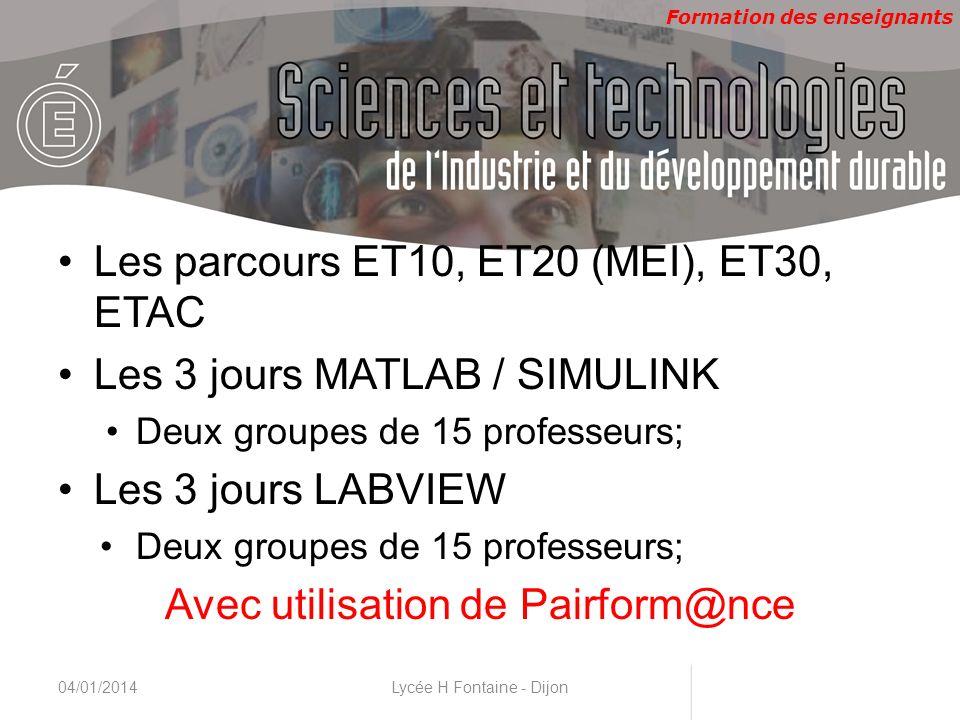 Formation des enseignants CNAM, 22 & 23 novembre 2010 Les parcours ET10, ET20 (MEI), ET30, ETAC Les 3 jours MATLAB / SIMULINK Deux groupes de 15 profe