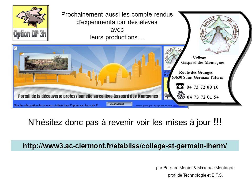 Prochainement aussi les compte-rendus dexpérimentation des élèves avec leurs productions… http://www3.ac-clermont.fr/etabliss/college-st-germain-lherm