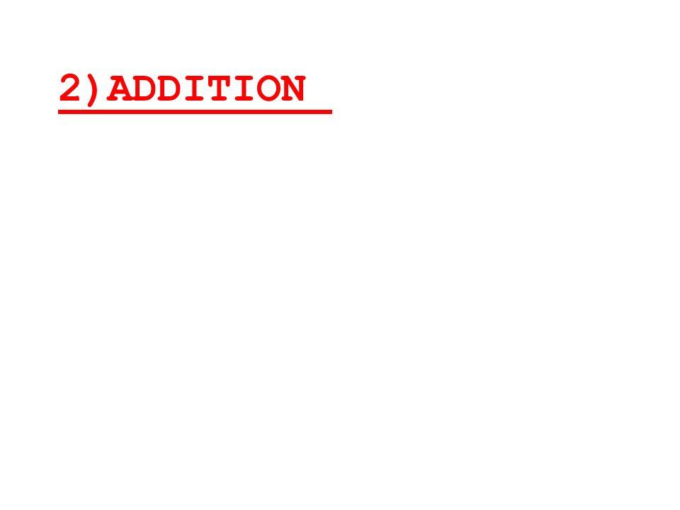 2)ADDITION