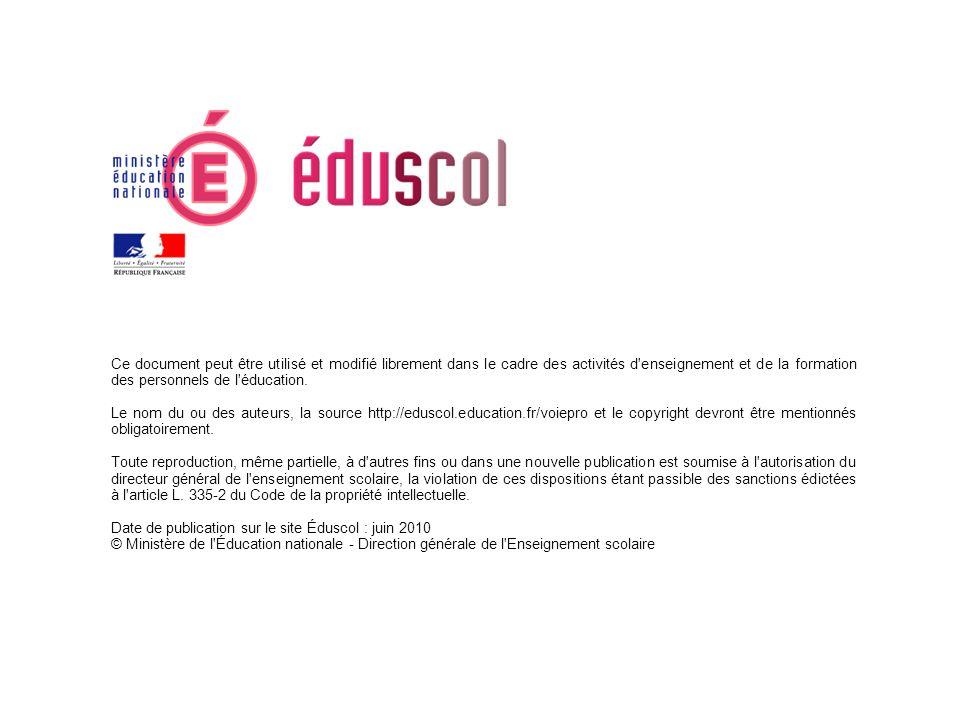 Ce document peut être utilisé et modifié librement dans le cadre des activités d'enseignement et de la formation des personnels de l'éducation. Le nom