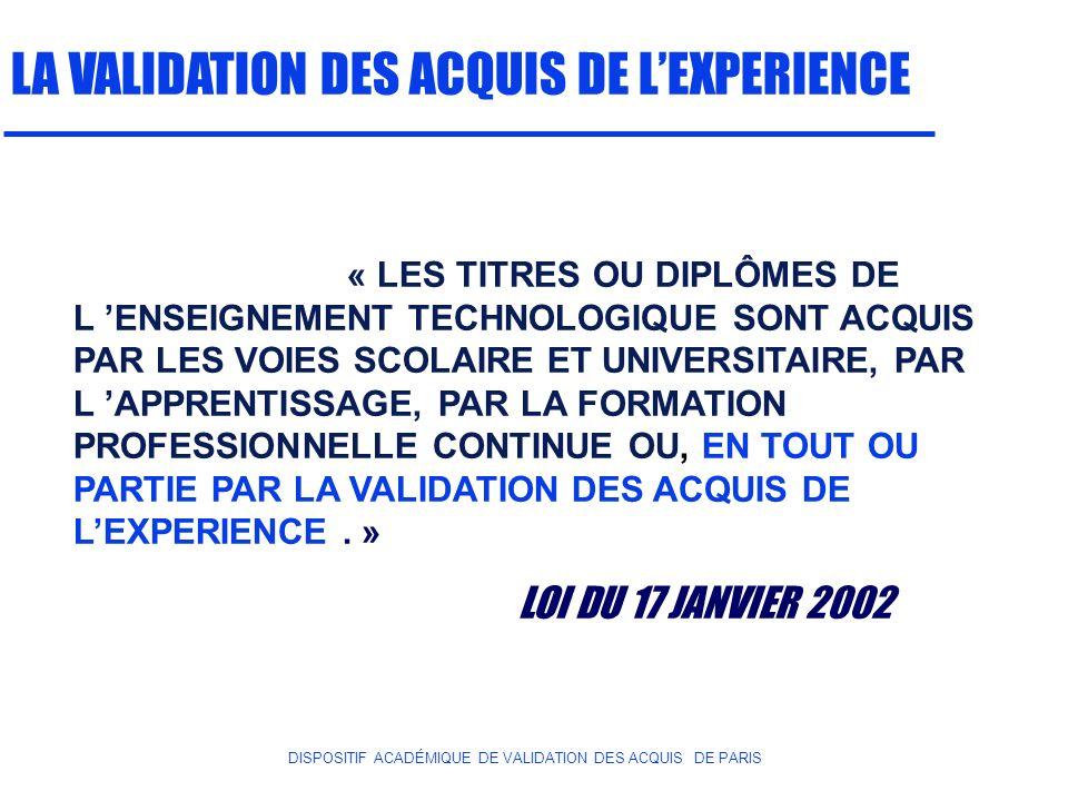 DISPOSITIF ACADÉMIQUE DE VALIDATION DES ACQUIS DE PARIS LA VALIDATION DES ACQUIS DE LEXPERIENCE « LES TITRES OU DIPLÔMES DE L ENSEIGNEMENT TECHNOLOGIQ