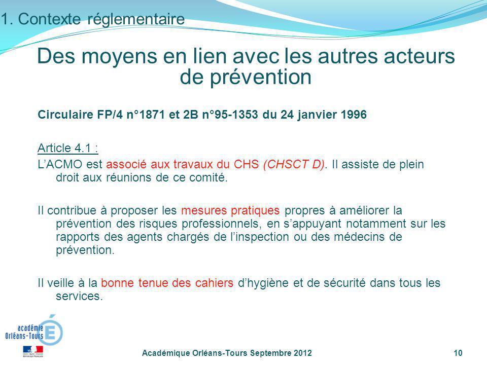 Académique Orléans-Tours Septembre 201210 Des moyens en lien avec les autres acteurs de prévention Circulaire FP/4 n°1871 et 2B n°95-1353 du 24 janvie
