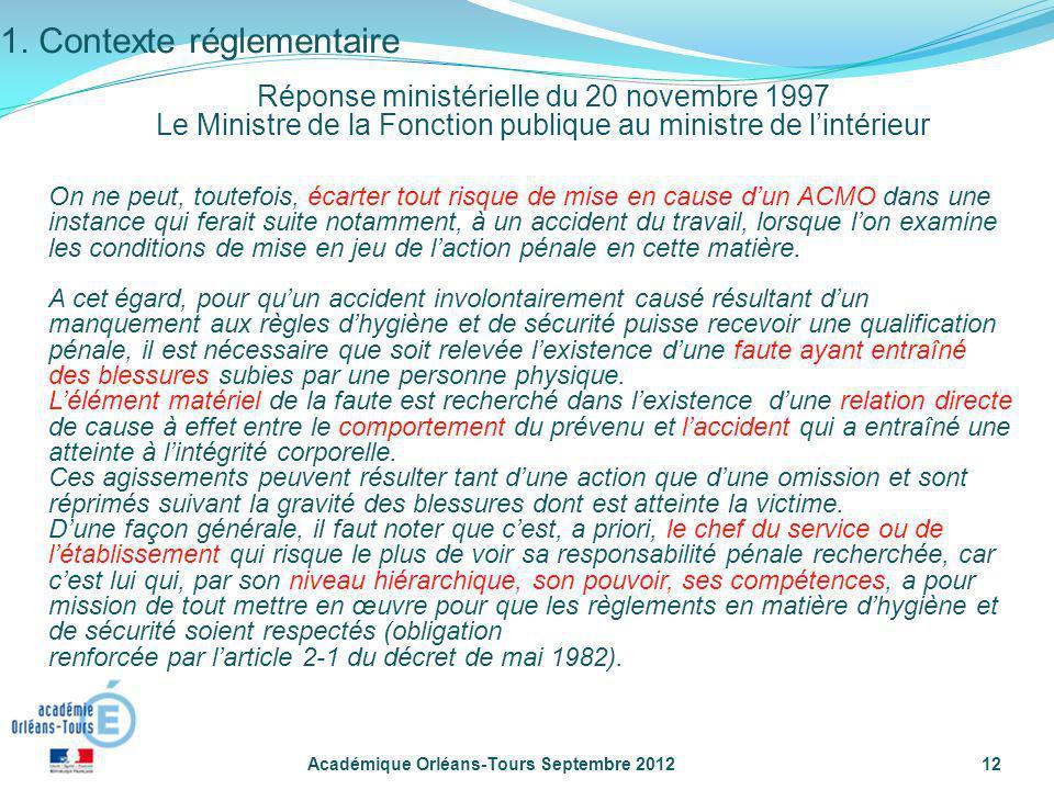 Académique Orléans-Tours Septembre 201212 On ne peut, toutefois, écarter tout risque de mise en cause dun ACMO dans une instance qui ferait suite nota
