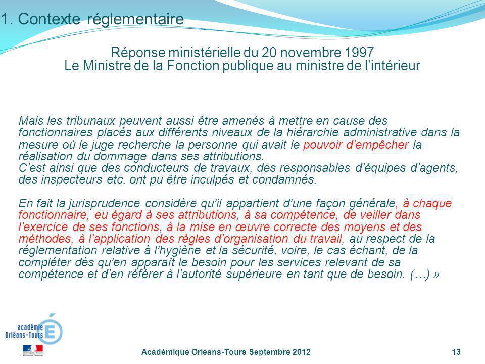 Académique Orléans-Tours Septembre 201213 Mais les tribunaux peuvent aussi être amenés à mettre en cause des fonctionnaires placés aux différents nive