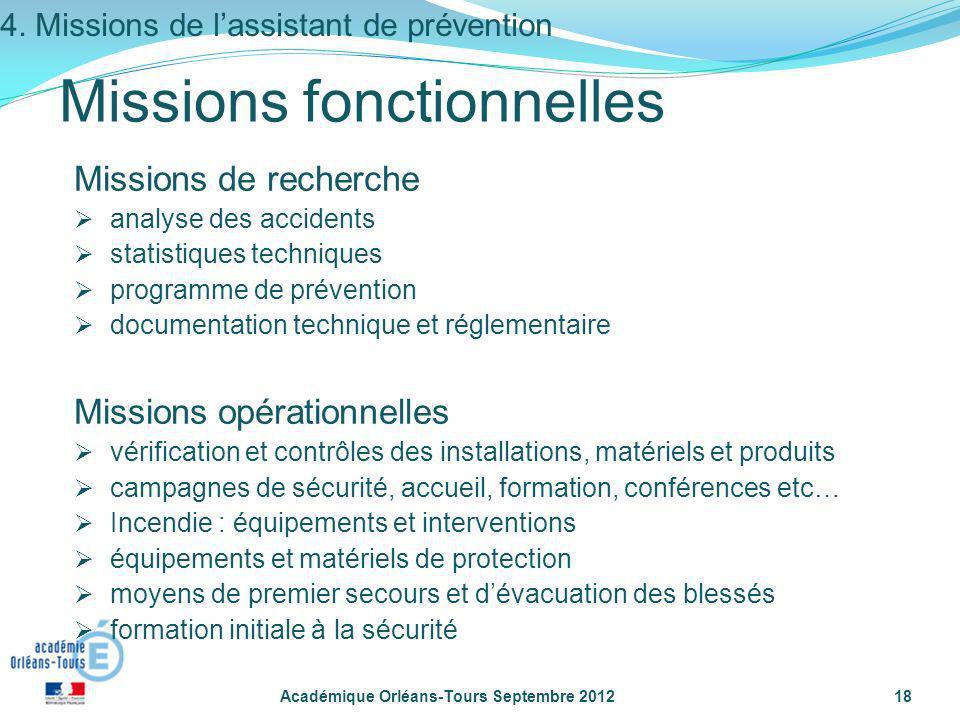 Académique Orléans-Tours Septembre 201218 Missions fonctionnelles Missions de recherche analyse des accidents statistiques techniques programme de pré