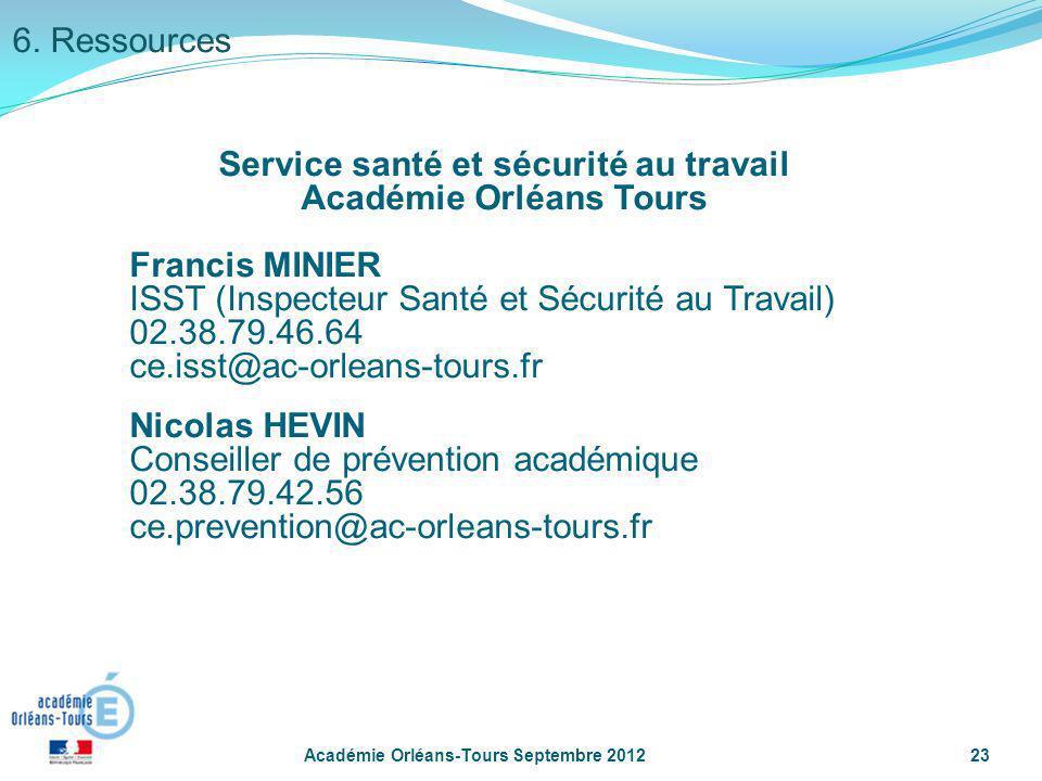 Académie Orléans-Tours Septembre 201223 Service santé et sécurité au travail Académie Orléans Tours Francis MINIER ISST (Inspecteur Santé et Sécurité