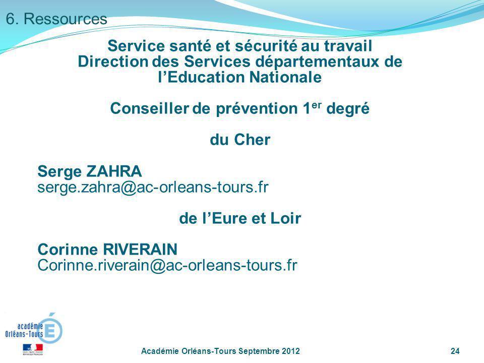 Académie Orléans-Tours Septembre 201224 Service santé et sécurité au travail Direction des Services départementaux de lEducation Nationale Conseiller