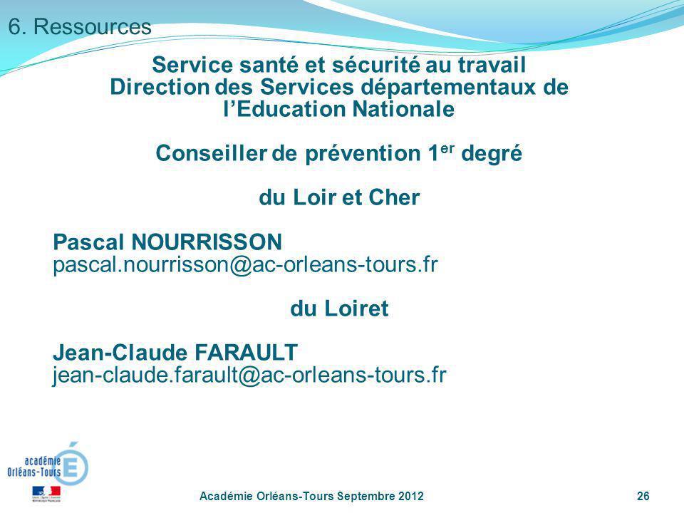 Académie Orléans-Tours Septembre 201226 Service santé et sécurité au travail Direction des Services départementaux de lEducation Nationale Conseiller