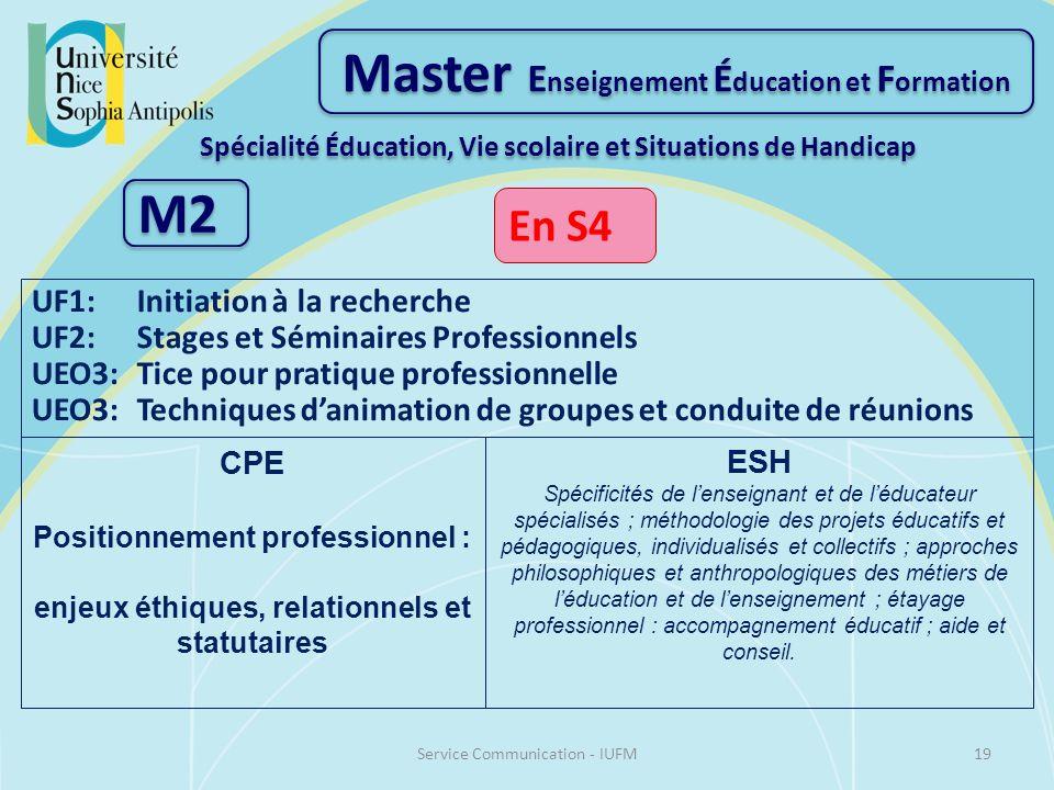 Master E nseignement É ducation et F ormation Spécialité Éducation, Vie scolaire et Situations de Handicap M2 En S4 UF1:Initiation à la recherche UF2: