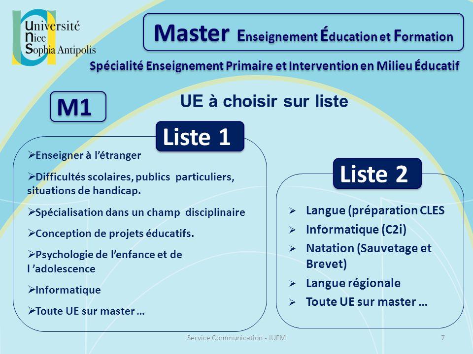 Master E nseignement É ducation et F ormation Spécialité Enseignement Primaire et Intervention en Milieu Éducatif M1 UE à choisir sur liste Enseigner à létranger Difficultés scolaires, publics particuliers, situations de handicap.