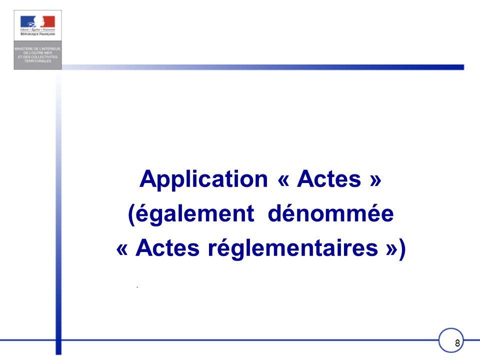 9 ACTES Sont concernés par la dématérialisation via « Actes » : tous les types dactes… : délibérations, décisions arrêtés, contrats et conventions.