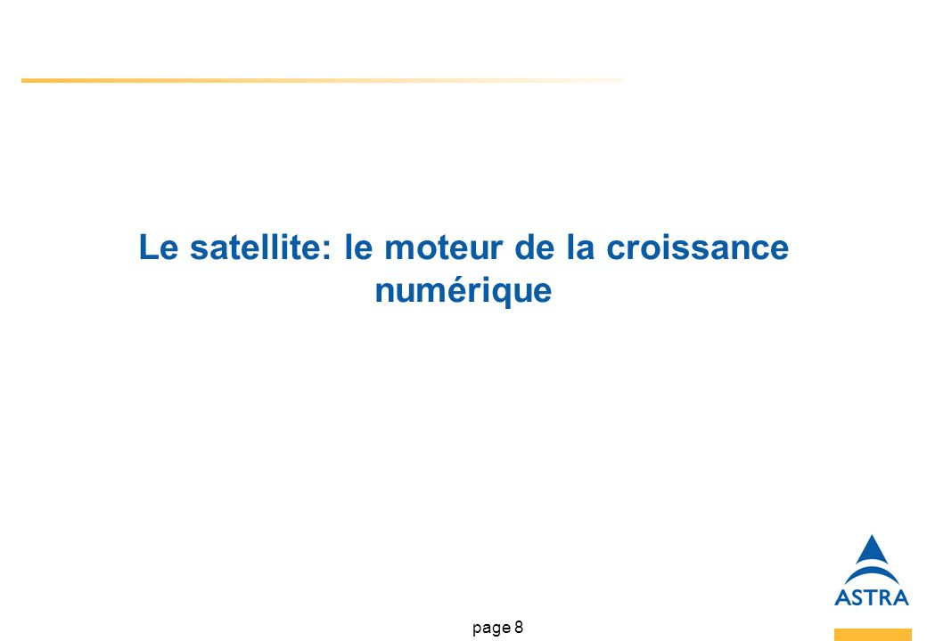 page 8 Le satellite: le moteur de la croissance numérique