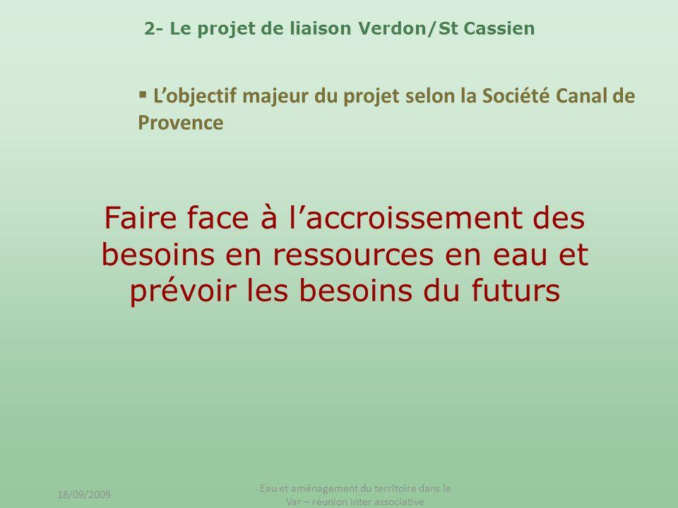 2- Le projet de liaison Verdon/St Cassien Lobjectif majeur du projet selon la Société Canal de Provence Faire face à laccroissement des besoins en res