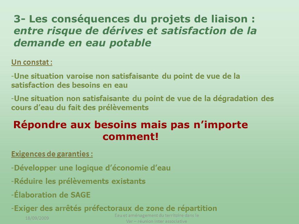 3- Les conséquences du projets de liaison : entre risque de dérives et satisfaction de la demande en eau potable Un constat : -Une situation varoise n
