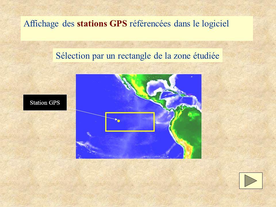 Affichage des stations GPS référencées dans le logiciel Sélection par un rectangle de la zone étudiée Station GPS